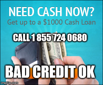 ★ PERSONAL LOANS ★ $100-$1000 ★BAD CREDIT OK ★ CALL TOLL FREE 1 855 724 0680